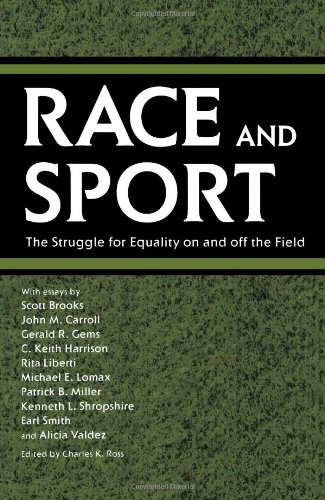 Race and Sport The Struggle for Equality on and off the Field Edited by Charles K. Ross